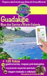 Travel eGuide: Guadalupe, Ilhas Saintes e Marie Galante