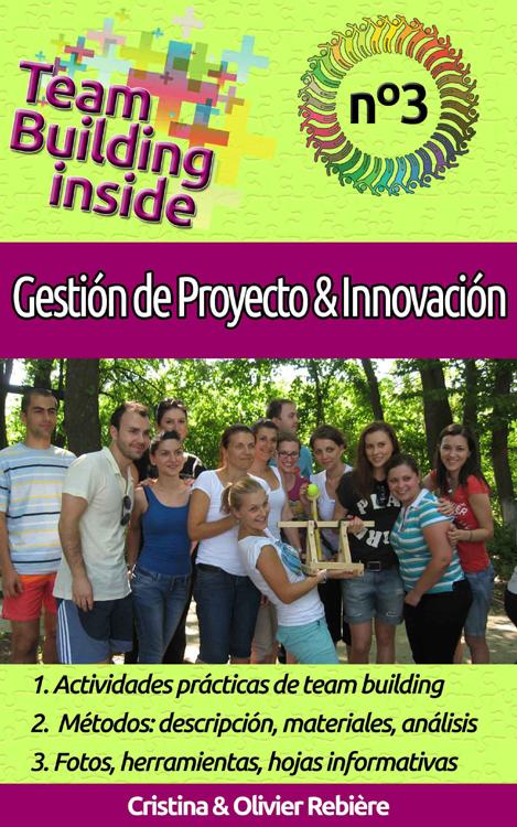 Team Building inside n°3 - Gestión de Proyecto & Innovación - Cristina Rebiere & Olivier Rebiere