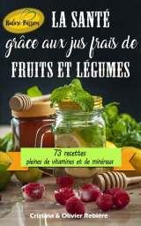 La santé grâce aux jus frais de fruits et légumes