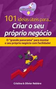 101 ideias úteis para... Criar o seu próprio negócio - entrepreneur - Cristina Rebiere & Olivier Rebiere