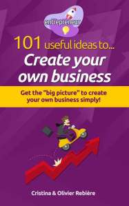 Entrepreneur - Create your own business - Cristina Rebiere & Olivier Rebiere