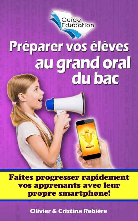 Préparer vos élèves au grand oral du bac - Guide Education - Olivier Rebiere & Cristina Rebiere