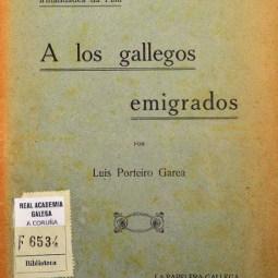A RAG difunde a carta que o irmandiño Lois Porteiro  dirixira en 1918 aos galegos emigrados