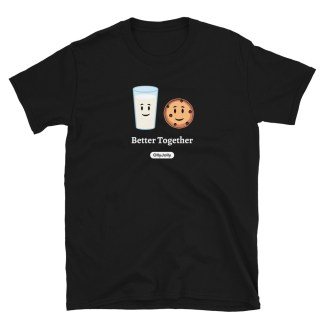 Milk & Cookies Better Together T-Shirt