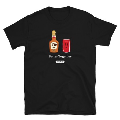 Rum and Cola Better Together T-Shirt