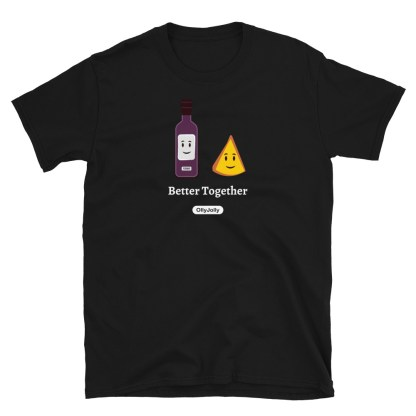 Wine & Cheese Better Together T-Shirt