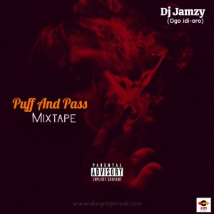Dj Jamzy - Puff And Pass Mixtape (Ogo Idi Oro)