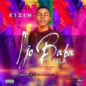 MUSIC: Kizin – Ijo Baba Fela (Prod. Lahlah) | @conakizin