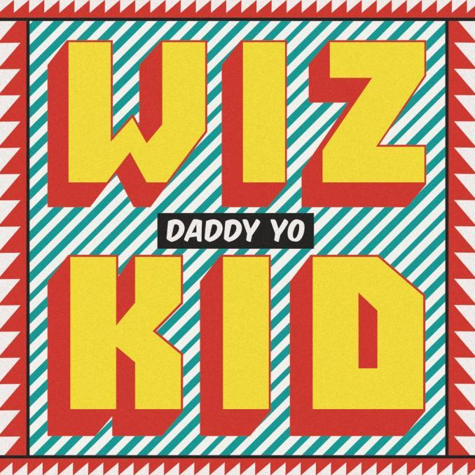 wizkid-daddy yo