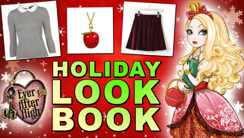 Ever After High Holiday Lookbook! Fashion, Accessories and More!