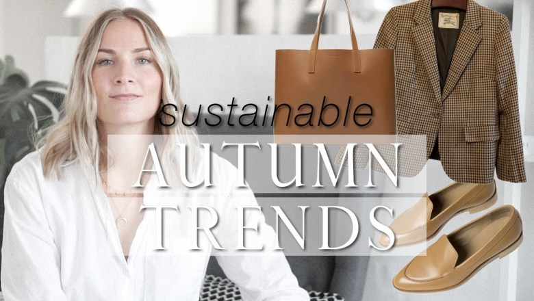 The trend series: autumn 2018 | Sustainable fashion