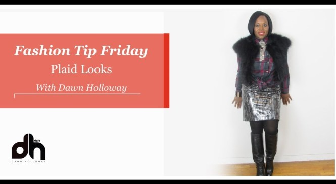 Fashion Tip Friday – Plaid Looks | DHStyle