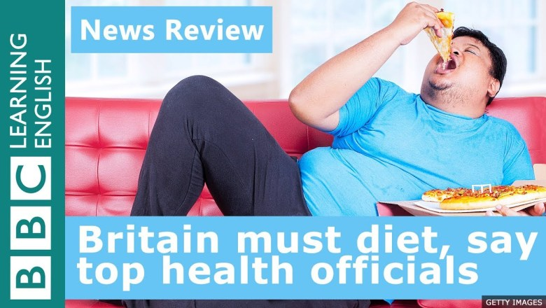 Britain must diet, say top health officials: BBC News Review
