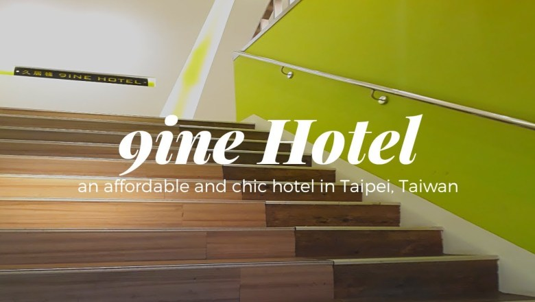 TAIWAN : Affordable and Chic Accomodation at Taipei – 9ine Hotel