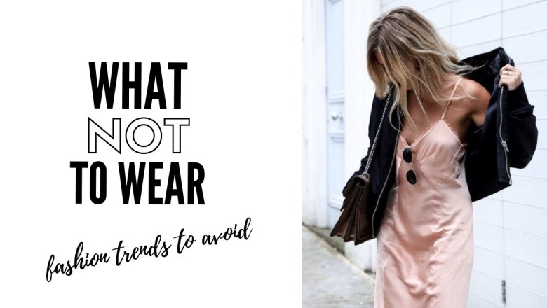 Top Fashion Trends To Avoid In 2019 – How To Style