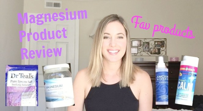 Magnesium Product Review