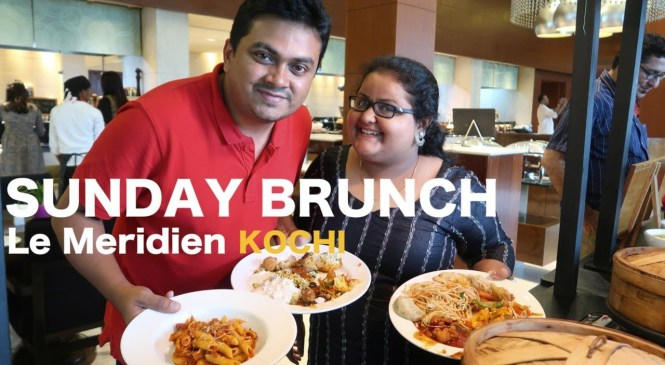 Sunday Brunch at Le Meridian Kochi – Tech Travel Eat Food Review