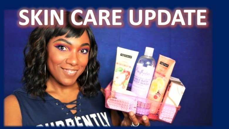 Skin Care Product Update & Review