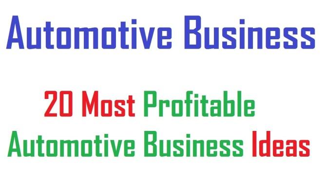 20 Most Profitable Automotive Business ideas