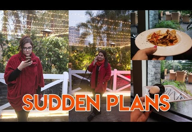 Our sudden plans and Food Review