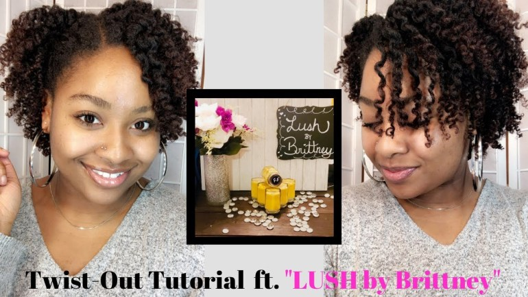 """Twist-Out Tutorial ft. """"LUSH by Brittney"""" Product Review (ATBH)"""