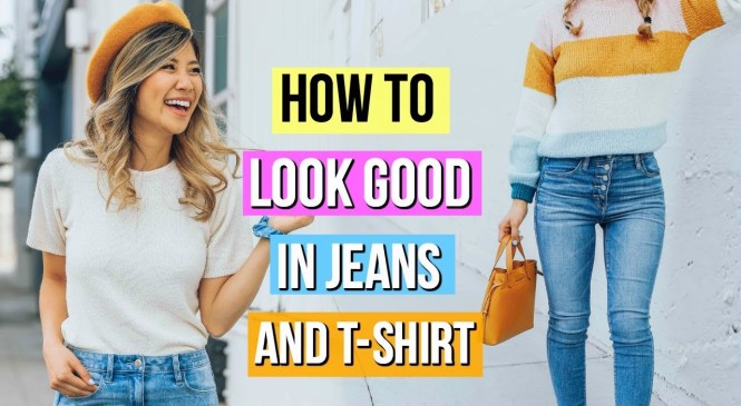 How to Look Good in Jeans and a T-Shirt! 9 Clothing Hacks for Denim!