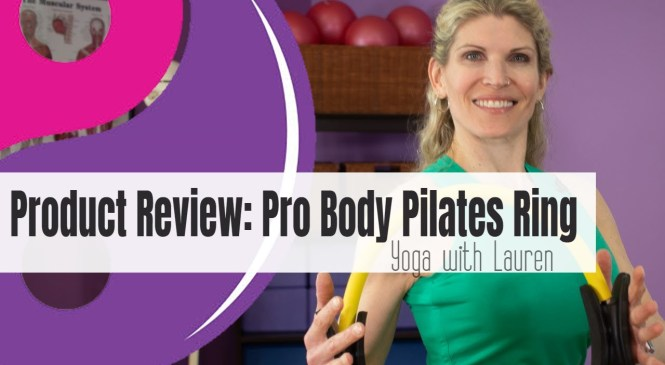 Pilates Ring Product Review with Lauren Eirk   Pro Body Superior Unbreakable Fitness Magic Circle