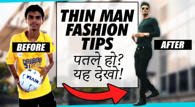 Patle Ho? TOH YE VIDEO DEKHO | 6 Men's Fashion TIPS for THIN and SKINNY GUYS in Hindi