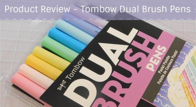 Product Review ~ Tombow Dual Brush Pens