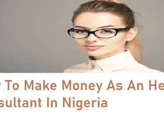 how to make money as an health consultant in nigeria