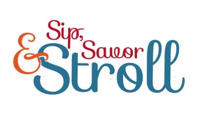 Sip, Savor & Stroll