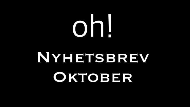 oh! Nyhetsbrev oktober 2018