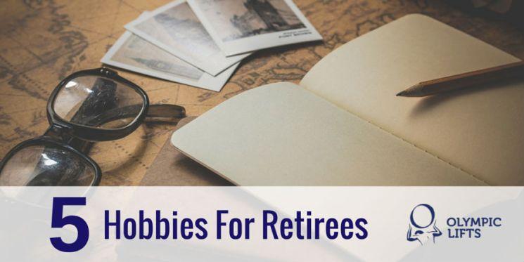 5 Hobbies For Retirees