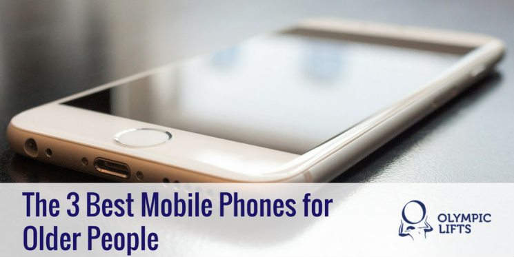The 3 Best Mobile Phones for Older People