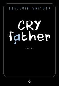 Photo de couverture du livre Cry father.