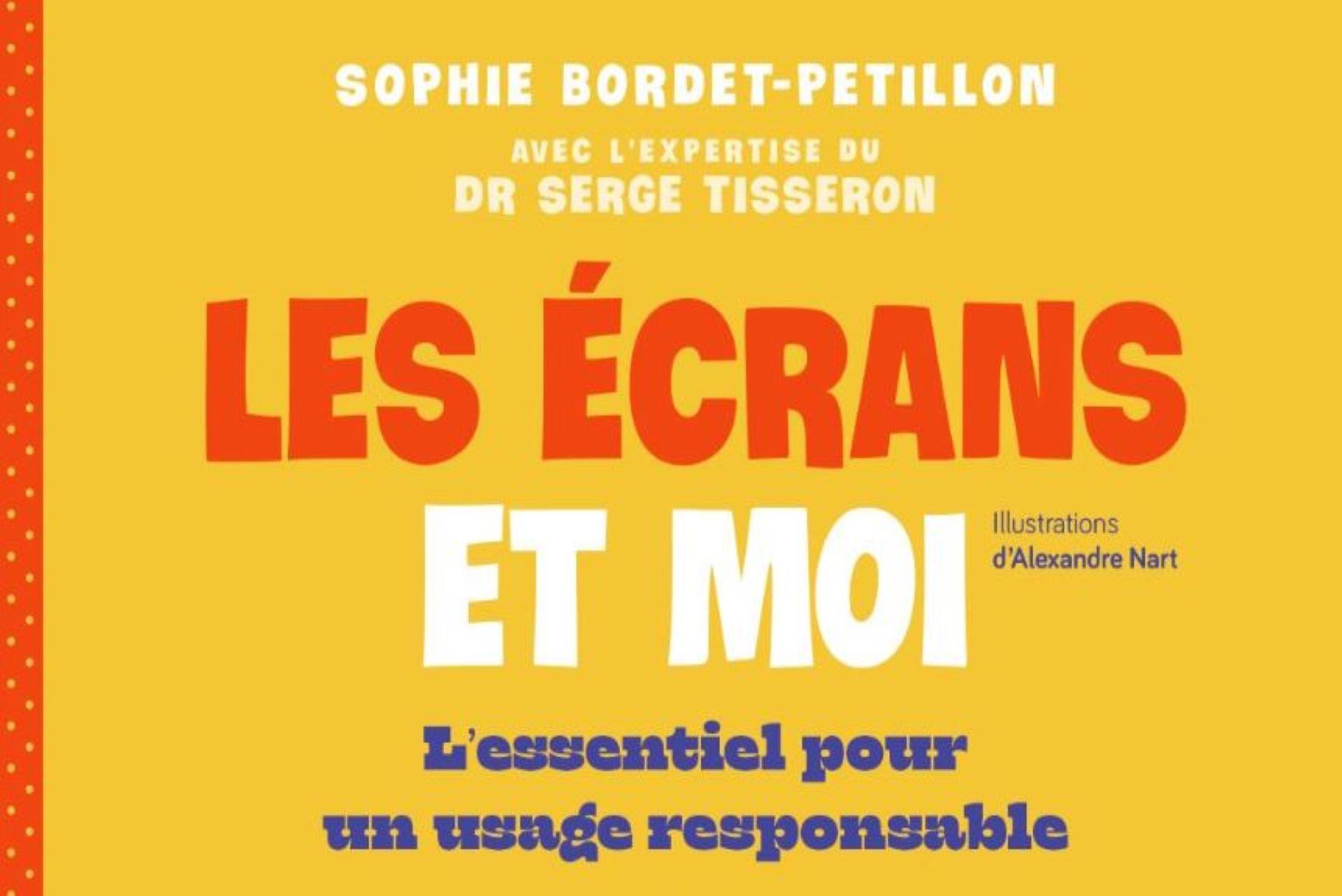 Les Écrans et moi par Sophie Bordet-Petillon : numérique et usage responsable