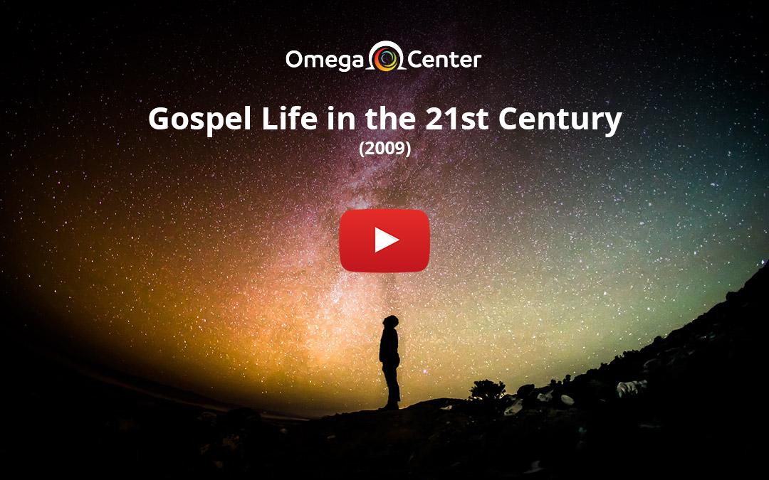 Gospel Life in the 21st Century – 2009