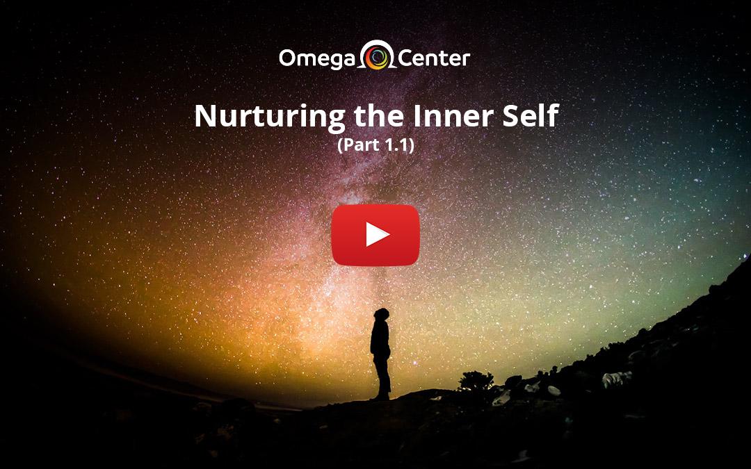 Nurturing the Inner Self – Part 1.1