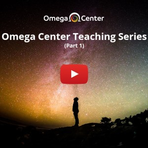 Omega Center Teaching Series – Part 1