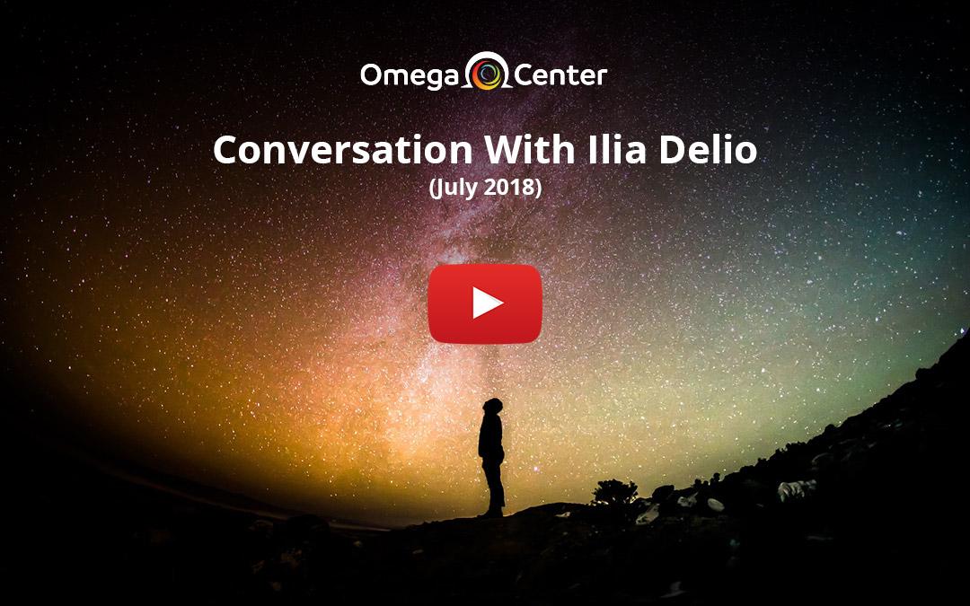Conversation With Ilia Delio – July 2018