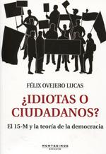Idiotas o ciudadanos?