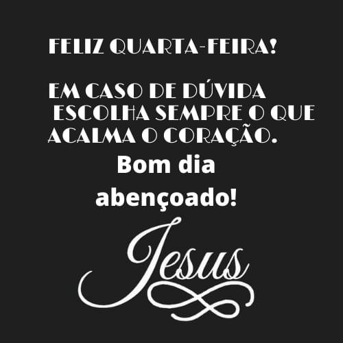 Quarta feira abençoada por Jesus
