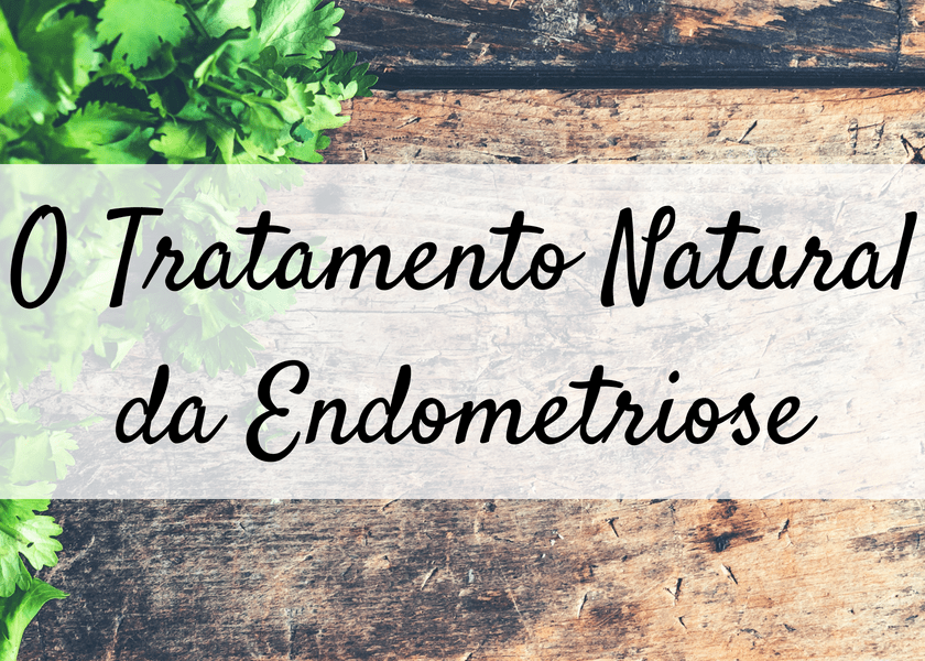 tratamento natural da endometriose