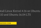 Install Linux Kernel 4.16 on Ubuntu 17.10 and Ubuntu 16.04 LTS
