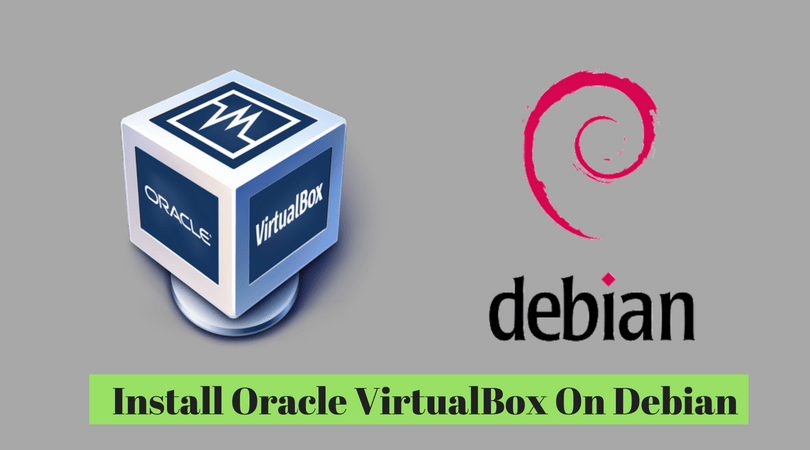 How To Install Oracle VirtualBox On Debian