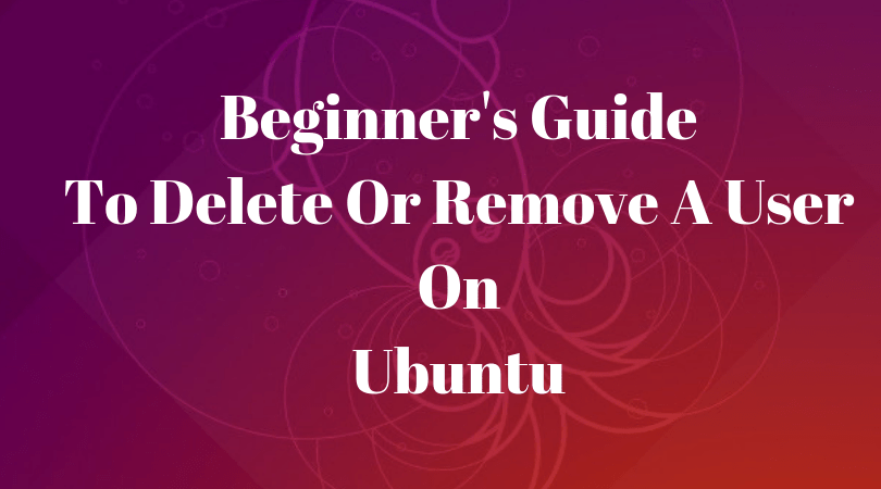 Delete Or Remove A User On Ubuntu