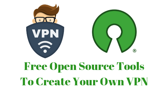 Free Open Source Tools To Create Your Own VPN | Omgfoss com