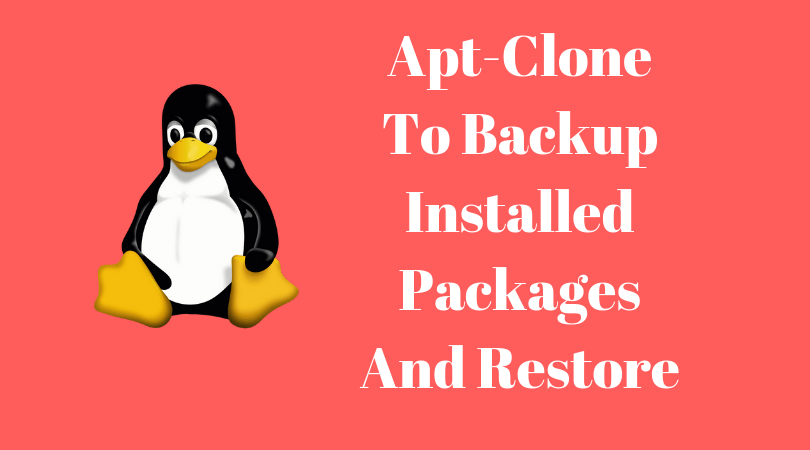 Apt-Clone To Backup Installed Packages And Restore On Linux