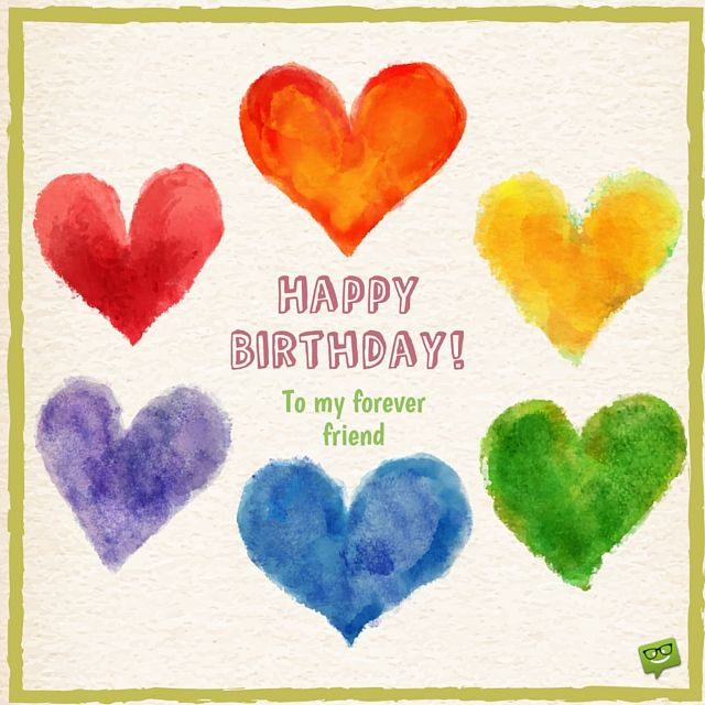 Birthday Quotes Happy Birthday To My Forever Friend Omg Quotes Your Daily Dose Of Motivation Positivity Quotes Sayings Short Stories