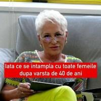 TU stiai asta ? Lidia Fecioru ne spune: Iata ce se intampla cu toate femeile dupa varsta de 40 – 45 de ani